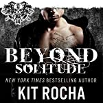Beyond Solitude: Beyond, Book 4.5 | Kit Rocha