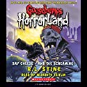 Goosebumps HorrorLand, Book 8: Say Cheese - And Die Screaming! (       UNABRIDGED) by R. L. Stine Narrated by Meredith Zietlan