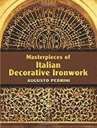 Masterpieces of Italian Decorative Ironwork (Dover Jewelry and Metalwork)