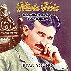 Nikola Tesla: Father of the Electric Age - a Short Biography Hörbuch von Ryan Young Gesprochen von: Gregory Diehl