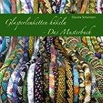 Glasperlenketten h�keln - Das Musterbuch