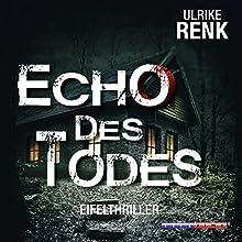 Echo des Todes Hörbuch von Ulrike Renk Gesprochen von: Ursula Berlinghof