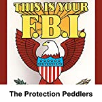 This Is Your FBI: The Protection Peddlers | Jerry Devine