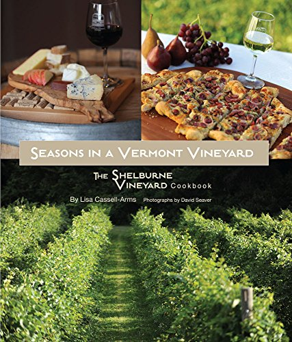 Seasons in a Vermont Vineyard - The Shelburne Vineyard Cookbook (Lush Cook Book compare prices)