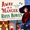 Away in a Manger: Molly Murphy Mysteries (       UNABRIDGED) by Rhys Bowen Narrated by Nicola Barber