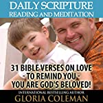 Daily Scripture Reading and Meditation: 31 Bible Verses on Love - to Remind You - You Are God's Beloved! | Gloria Coleman