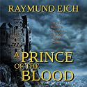 A Prince of the Blood Audiobook by Raymund Eich Narrated by Tim Brunson