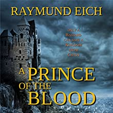 A Prince of the Blood (       UNABRIDGED) by Raymund Eich Narrated by Tim Brunson