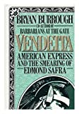 Bryan Burrough Vendetta: American Express and the Smearing of Edmond Safra