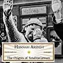 The Origins of Totalitarianism Audiobook by Hannah Arendt Narrated by Nadia May