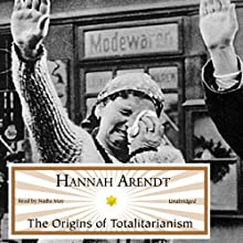 The Origins of Totalitarianism | Livre audio Auteur(s) : Hannah Arendt Narrateur(s) : Nadia May