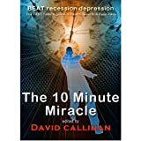 The 10-Minute Miracleby David Callinan