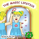 THE MAGIC LIPSTICK (Beauty books for kids Book 1)