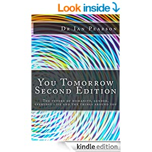You Tomorrow eBook: Ian Pearson: Amazon.co.uk: Kindle Store
