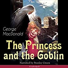 The Princess and the Goblin Audiobook by George MacDonald Narrated by Stanley Green