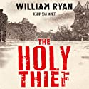 The Holy Thief (       UNABRIDGED) by William Ryan Narrated by Sean Barrett