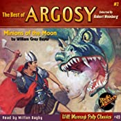 Minions of the Moon: The Best of Argosy, Book 2 | William Grey Beyer