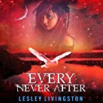 Every Never After   Lesley Livingston