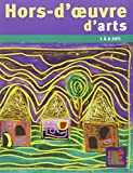 Hors-d'oeuvre d'arts : Des projets autour des artistes - 3 a 7 ans