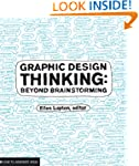 Graphic Design Thinking: Beyond Brain...