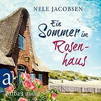 Ein Sommer im Rosenhaus Hörbuch