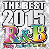THE BEST 2015 R&B Party Anthem DJ mix