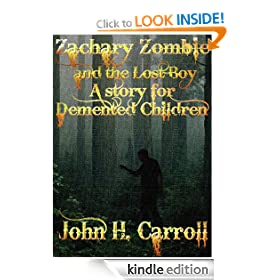 Zachary Zombie and the Lost Boy, A Story for Demented Children (Stories for Demented Children)
