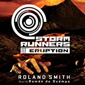 Eruption: Storm Runners #3: | Roland Smith