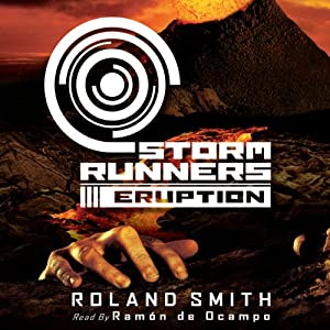 Eruption: Storm Runners #3: | [Roland Smith]