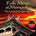 Folk Music Of Mongolia  The Land Of Genghis Khan