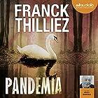 Pandemia (Franck Sharko & Lucie Hennebelle 5) | Livre audio Auteur(s) : Franck Thilliez Narrateur(s) : Michel Raimbault