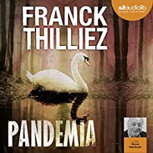 Pandemia (Franck Sharko & Lucie Hennebelle 5)   Livre audio Auteur(s) : Franck Thilliez Narrateur(s) : Michel Raimbault