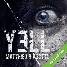 Yell | Livre audio Auteur(s) : Matthieu Biasotto Narrateur(s) : Juliette Croizat