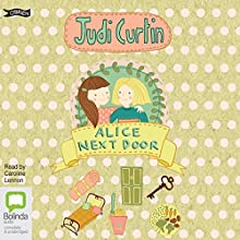 Alice Next Door: Alice and Megan, Book 1 (       UNABRIDGED) by Judi Curtin Narrated by Caroline Lennon