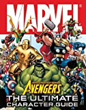 Marvel Avengers: The Ultimate Character Guide