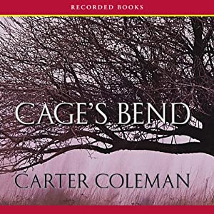 Cage's Bend: A Novel | [Carter Coleman]