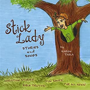 Stick Lady Stories & Songs