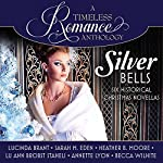 Silver Bells Collection: Six Historical Christmas Novellas | Lucinda Brant,Sarah M. Eden,Heather B. Moore,Lu Ann Brobst Staheli,Annette Lyon,Becca Wilhite