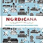 Nordicana: 100 Icons of Nordic Cool &...