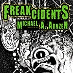 Freakcidents | Michael Arnzen