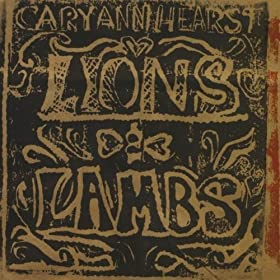 Cary Ann Hearst - Lions &#038; Lambs