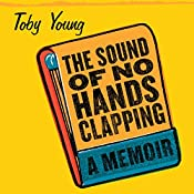 The Sound of No Hands Clapping: A Memoir | [Toby Young]