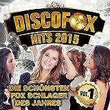 Discofox Hits 2015 (Die schönsten Fox Schlager des Jahres, Vol.1)