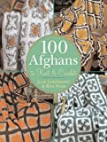 100 Afghans to Knit & Crochet (1402740271) by Leinhauser, Jean