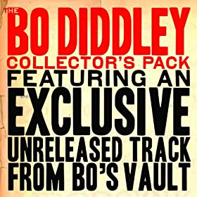 The Bo Diddley Collector's Pack (Featuring an Exclusive Rare Track)