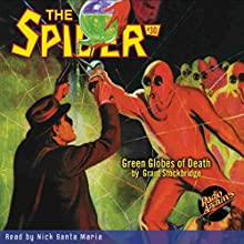 Green Globes of Death: The Spider #30, March 1936 Audiobook by Grant Stockbridge,  RadioArchives.com Narrated by Nick Santa Maria