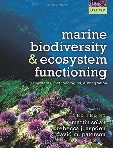 Marine Biodiversity and Ecosystem Functioning: Frameworks, methodologies, and integration