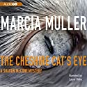 The Cheshire Cat's Eye (       UNABRIDGED) by Marcia Muller Narrated by Laura Hicks