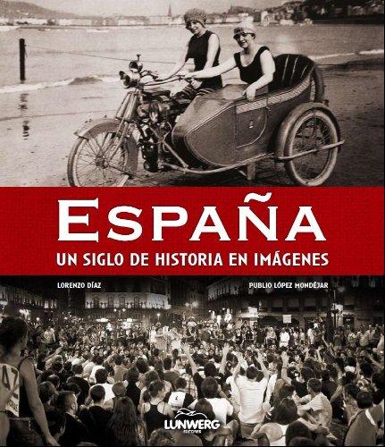 España. Un siglo de historia en imágenes