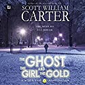 The Ghost, the Girl, and the Gold: A Myron Vale Investigation Audiobook by Scott William Carter Narrated by Steven Roy Grimsley